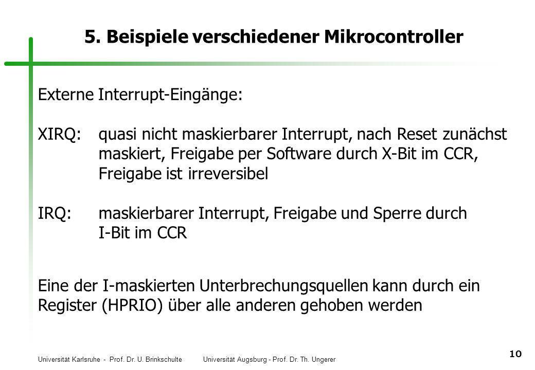 Universität Karlsruhe - Prof. Dr. U. Brinkschulte Universität Augsburg - Prof. Dr. Th. Ungerer 10 5. Beispiele verschiedener Mikrocontroller Externe I