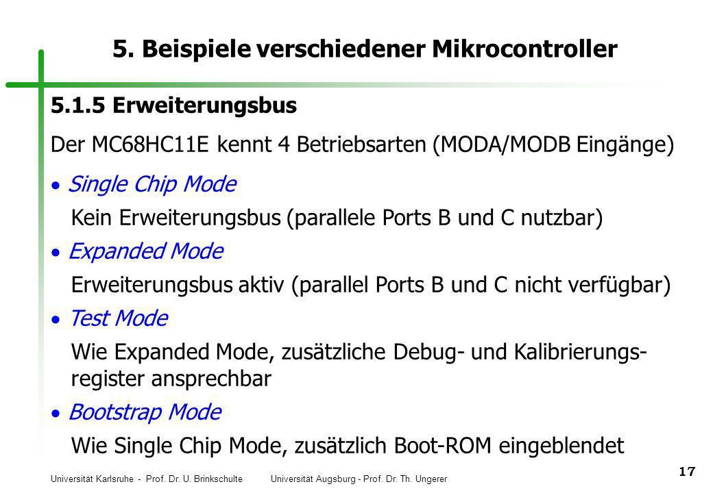 Universität Karlsruhe - Prof. Dr. U. Brinkschulte Universität Augsburg - Prof. Dr. Th. Ungerer 17 5. Beispiele verschiedener Mikrocontroller 5.1.5 Erw
