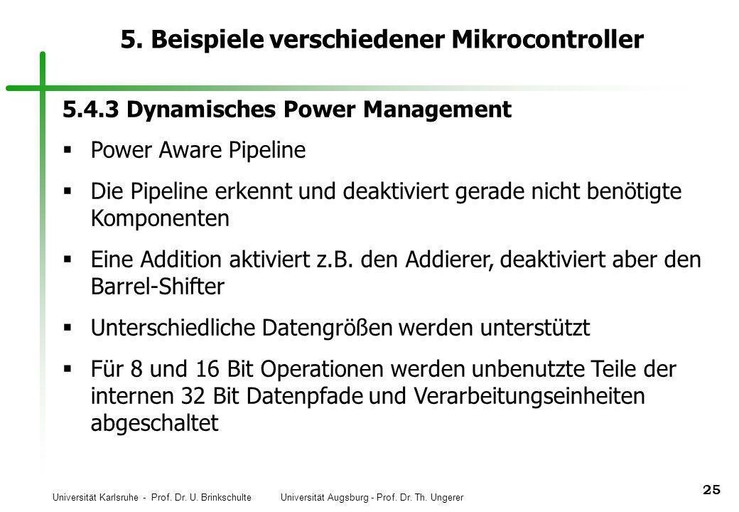 Universität Karlsruhe - Prof. Dr. U. Brinkschulte Universität Augsburg - Prof. Dr. Th. Ungerer 25 5. Beispiele verschiedener Mikrocontroller 5.4.3 Dyn