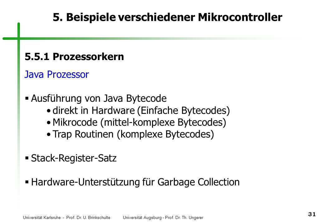 Universität Karlsruhe - Prof. Dr. U. Brinkschulte Universität Augsburg - Prof. Dr. Th. Ungerer 31 5. Beispiele verschiedener Mikrocontroller 5.5.1 Pro