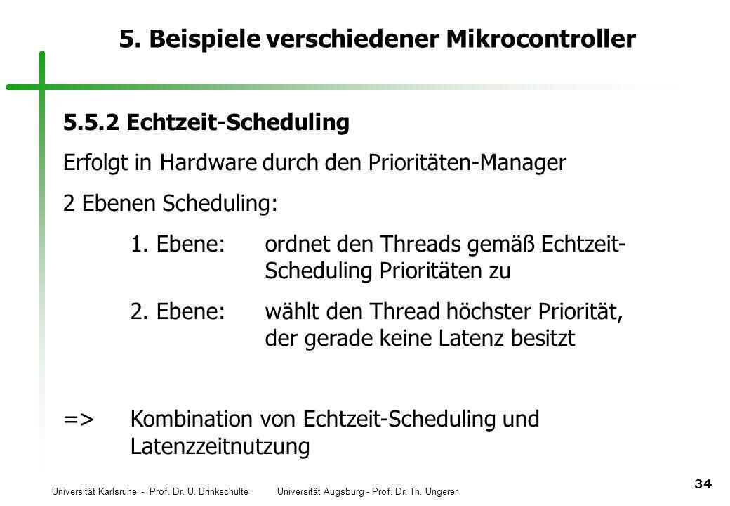 Universität Karlsruhe - Prof. Dr. U. Brinkschulte Universität Augsburg - Prof. Dr. Th. Ungerer 34 5. Beispiele verschiedener Mikrocontroller 5.5.2 Ech