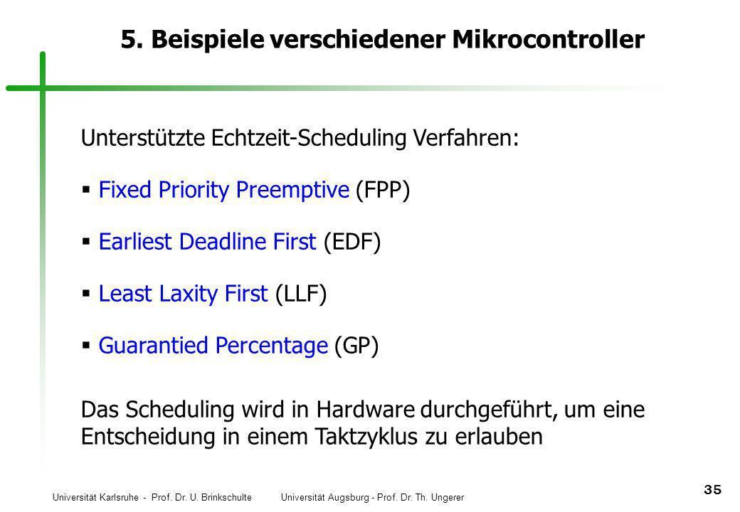Universität Karlsruhe - Prof. Dr. U. Brinkschulte Universität Augsburg - Prof. Dr. Th. Ungerer 35 5. Beispiele verschiedener Mikrocontroller Unterstüt