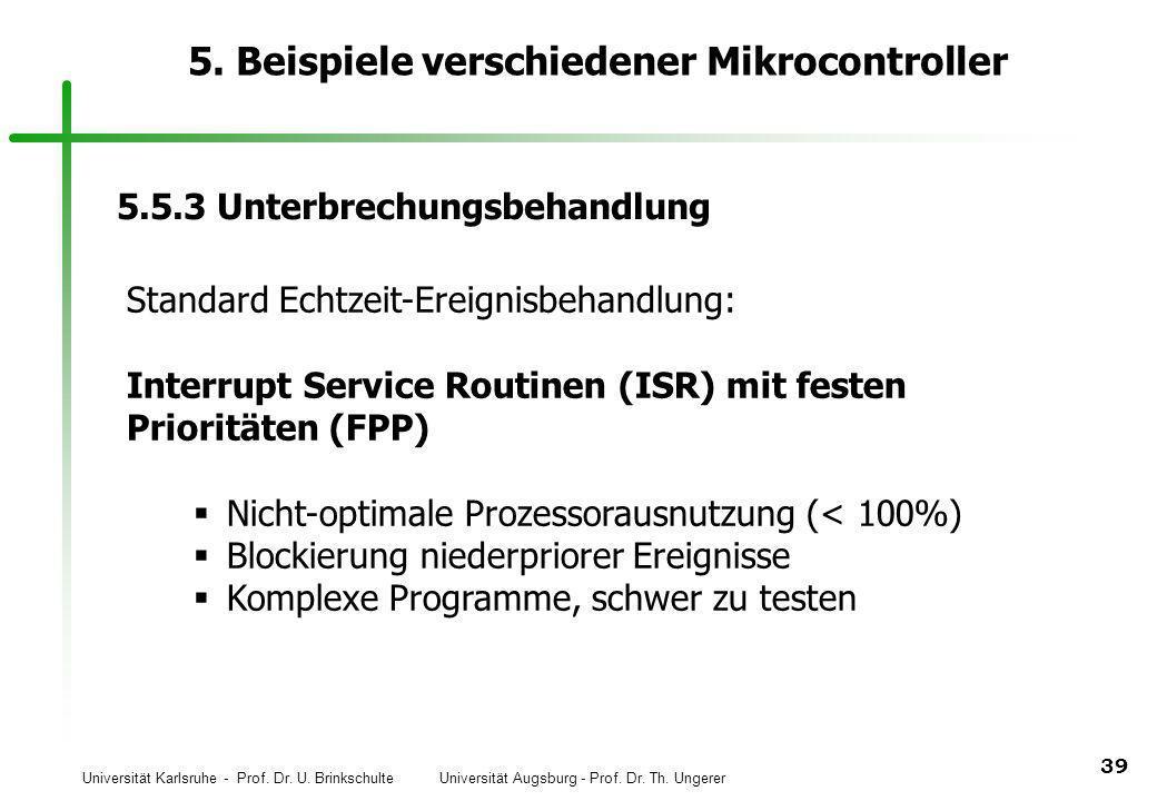 Universität Karlsruhe - Prof. Dr. U. Brinkschulte Universität Augsburg - Prof. Dr. Th. Ungerer 39 5. Beispiele verschiedener Mikrocontroller 5.5.3 Unt