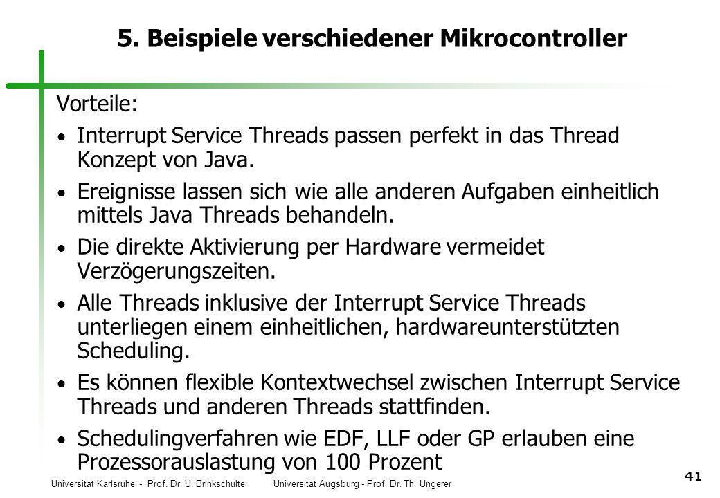 Universität Karlsruhe - Prof. Dr. U. Brinkschulte Universität Augsburg - Prof. Dr. Th. Ungerer 41 5. Beispiele verschiedener Mikrocontroller Vorteile: