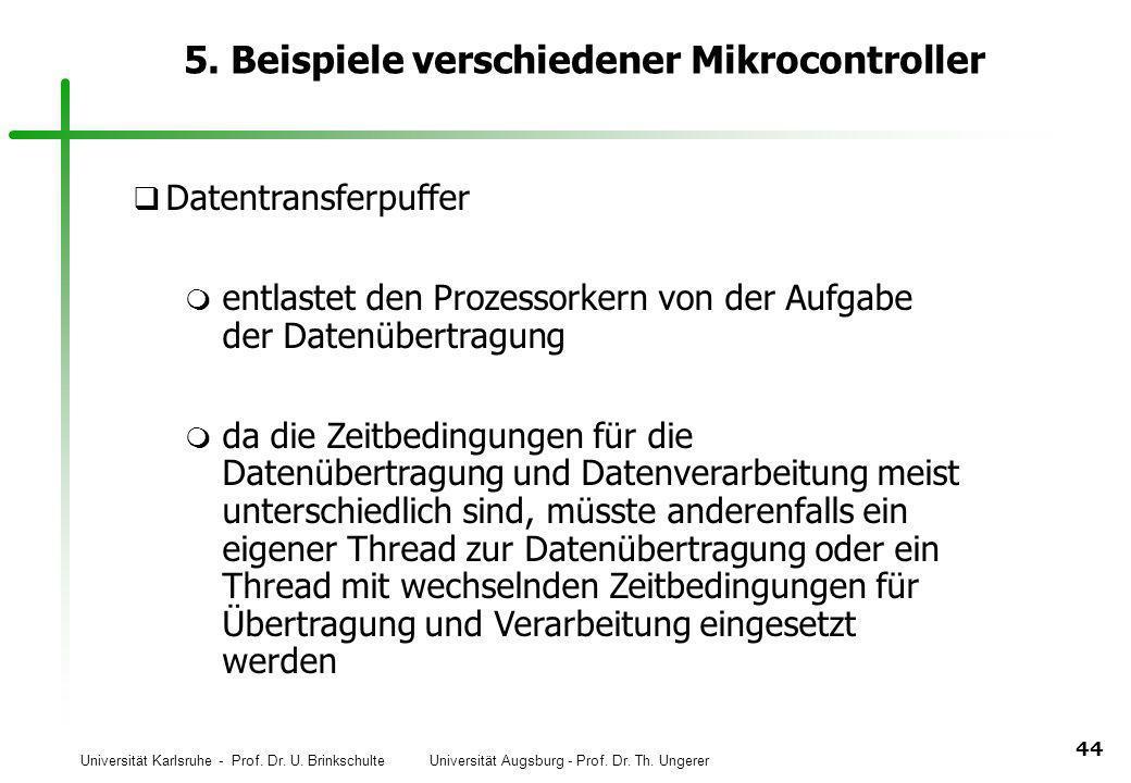 Universität Karlsruhe - Prof. Dr. U. Brinkschulte Universität Augsburg - Prof. Dr. Th. Ungerer 44 5. Beispiele verschiedener Mikrocontroller q Datentr