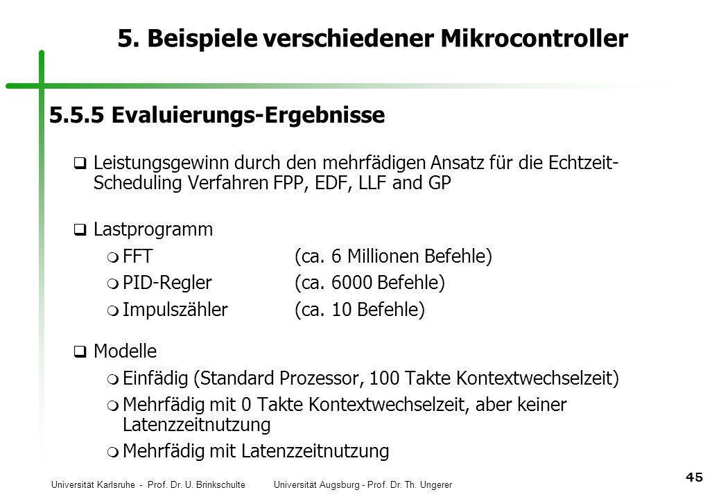 Universität Karlsruhe - Prof. Dr. U. Brinkschulte Universität Augsburg - Prof. Dr. Th. Ungerer 45 5. Beispiele verschiedener Mikrocontroller 5.5.5 Eva