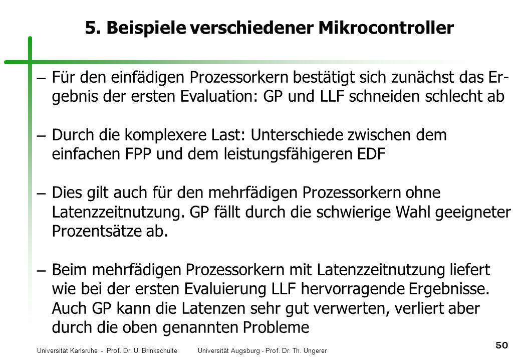 Universität Karlsruhe - Prof. Dr. U. Brinkschulte Universität Augsburg - Prof. Dr. Th. Ungerer 50 5. Beispiele verschiedener Mikrocontroller – Für den