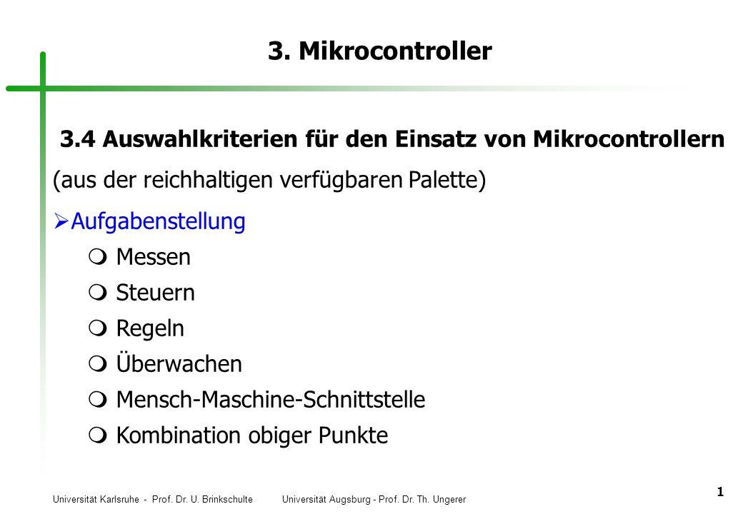 Universität Karlsruhe - Prof. Dr. U. Brinkschulte Universität Augsburg - Prof. Dr. Th. Ungerer 1 3. Mikrocontroller 3.4 Auswahlkriterien für den Einsa