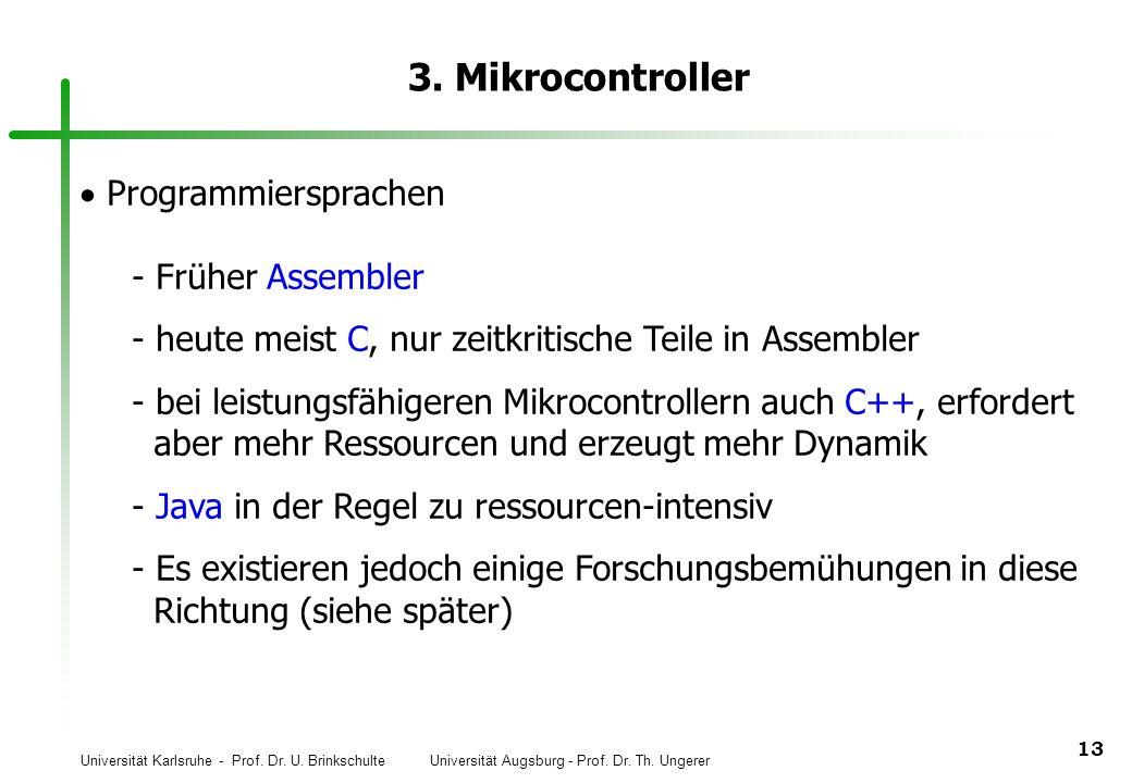 Universität Karlsruhe - Prof. Dr. U. Brinkschulte Universität Augsburg - Prof. Dr. Th. Ungerer 13 3. Mikrocontroller Programmiersprachen  Früher Asse