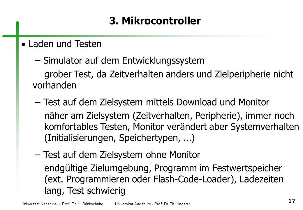 Universität Karlsruhe - Prof. Dr. U. Brinkschulte Universität Augsburg - Prof. Dr. Th. Ungerer 17 3. Mikrocontroller Laden und Testen – Simulator auf