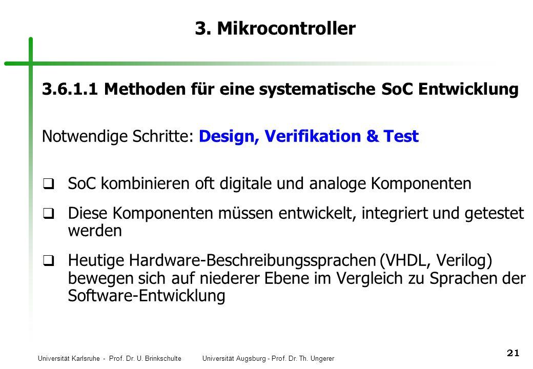 Universität Karlsruhe - Prof. Dr. U. Brinkschulte Universität Augsburg - Prof. Dr. Th. Ungerer 21 3. Mikrocontroller 3.6.1.1 Methoden für eine systema