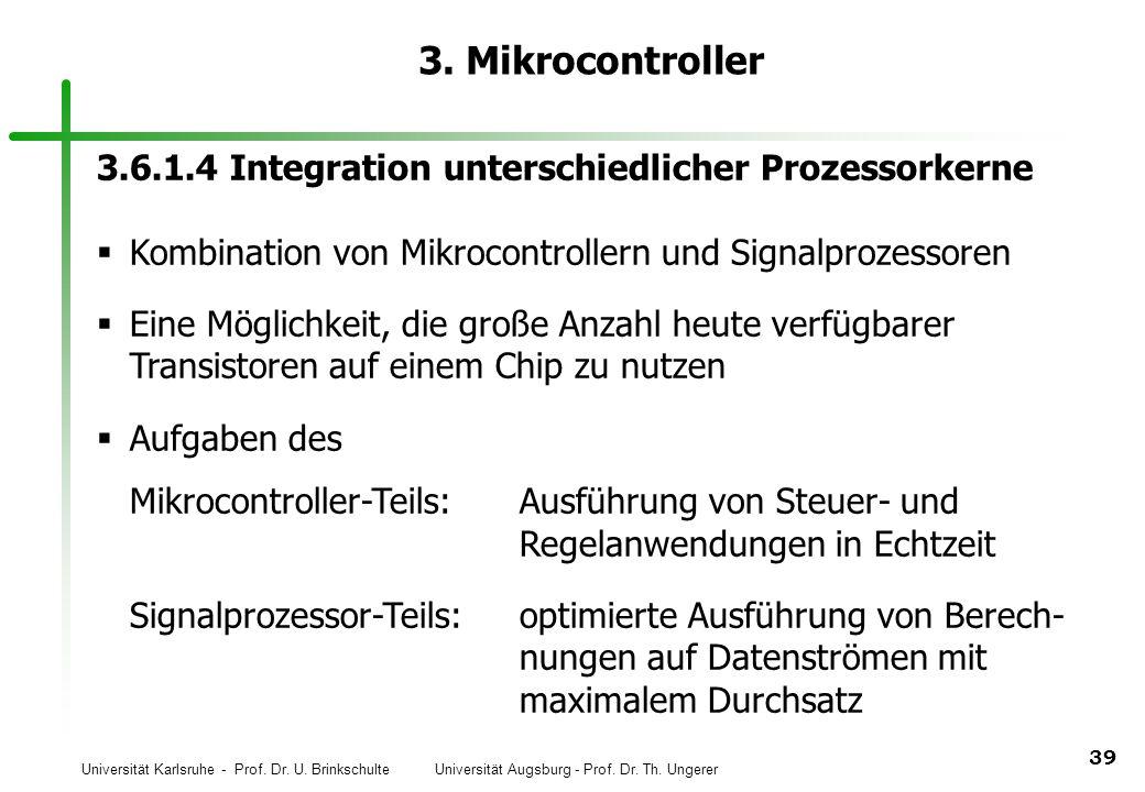 Universität Karlsruhe - Prof. Dr. U. Brinkschulte Universität Augsburg - Prof. Dr. Th. Ungerer 39 3. Mikrocontroller 3.6.1.4 Integration unterschiedli