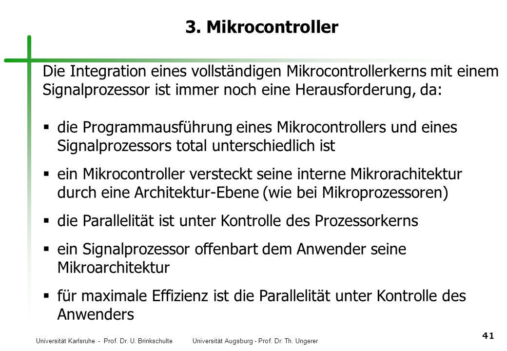 Universität Karlsruhe - Prof. Dr. U. Brinkschulte Universität Augsburg - Prof. Dr. Th. Ungerer 41 3. Mikrocontroller Die Integration eines vollständig