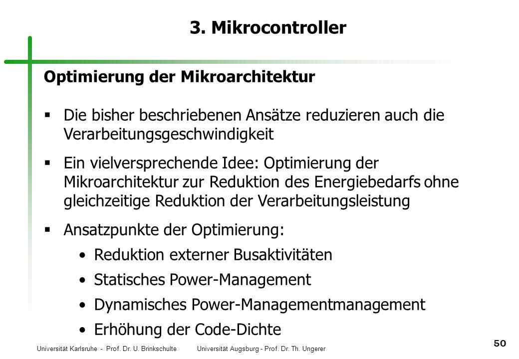 Universität Karlsruhe - Prof. Dr. U. Brinkschulte Universität Augsburg - Prof. Dr. Th. Ungerer 50 3. Mikrocontroller Optimierung der Mikroarchitektur