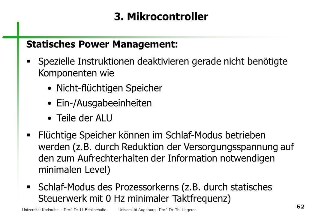Universität Karlsruhe - Prof. Dr. U. Brinkschulte Universität Augsburg - Prof. Dr. Th. Ungerer 52 3. Mikrocontroller Statisches Power Management: Spez