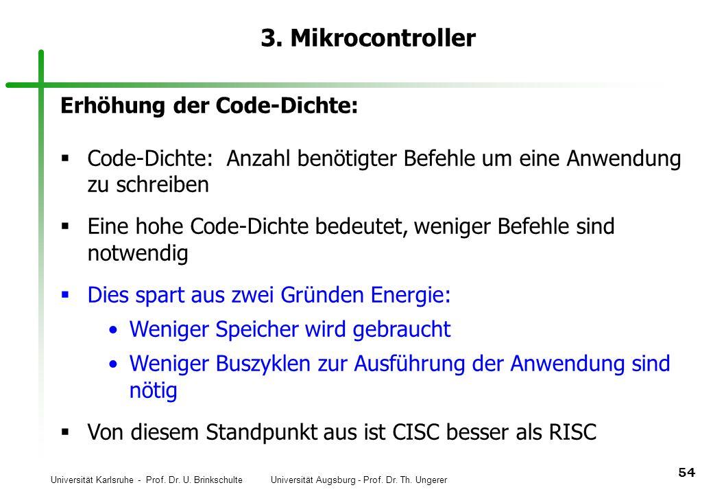 Universität Karlsruhe - Prof. Dr. U. Brinkschulte Universität Augsburg - Prof. Dr. Th. Ungerer 54 3. Mikrocontroller Erhöhung der Code-Dichte: Code-Di