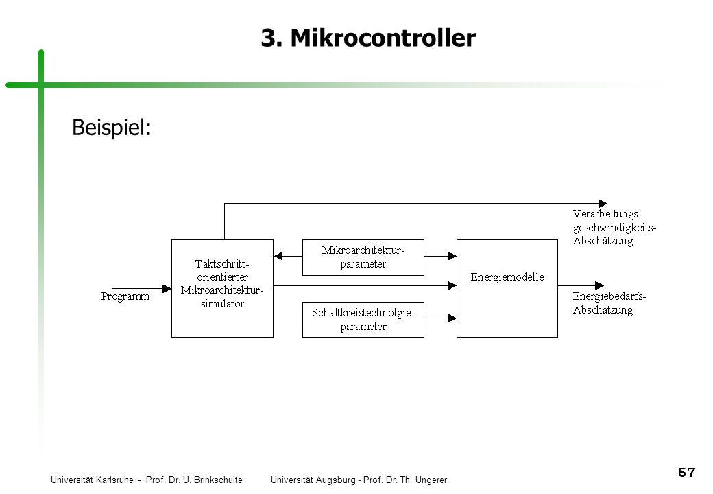 Universität Karlsruhe - Prof. Dr. U. Brinkschulte Universität Augsburg - Prof. Dr. Th. Ungerer 57 3. Mikrocontroller Beispiel: