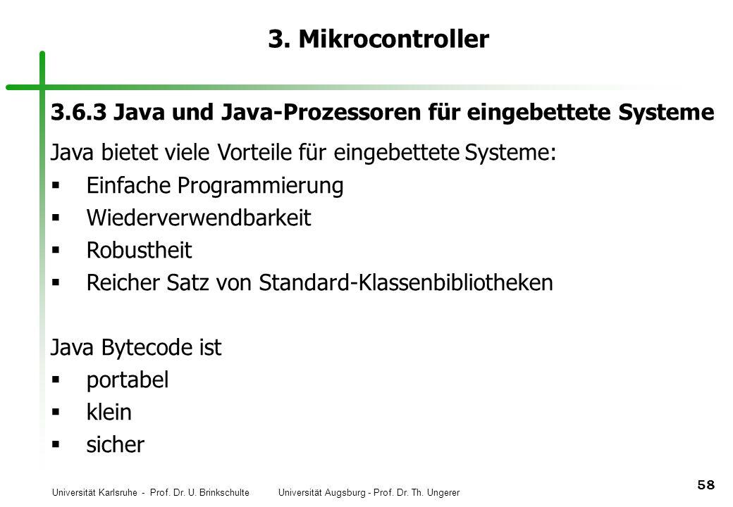 Universität Karlsruhe - Prof. Dr. U. Brinkschulte Universität Augsburg - Prof. Dr. Th. Ungerer 58 3. Mikrocontroller 3.6.3 Java und Java-Prozessoren f