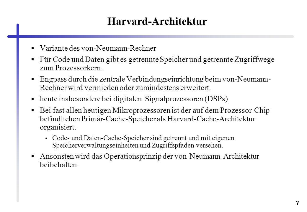 7 Harvard-Architektur Variante des von-Neumann-Rechner Für Code und Daten gibt es getrennte Speicher und getrennte Zugriffwege zum Prozessorkern. Engp