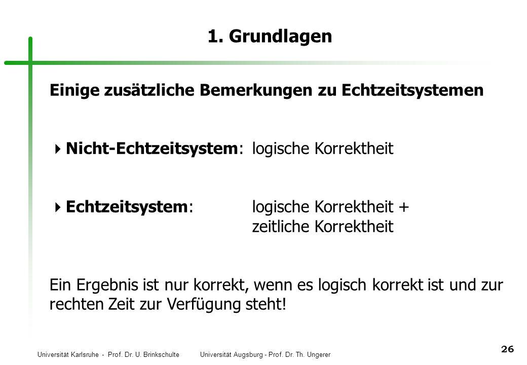 Universität Karlsruhe - Prof. Dr. U. Brinkschulte Universität Augsburg - Prof. Dr. Th. Ungerer 26 1. Grundlagen Einige zusätzliche Bemerkungen zu Echt