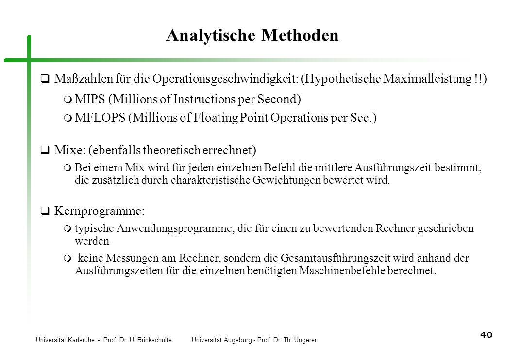 Universität Karlsruhe - Prof. Dr. U. Brinkschulte Universität Augsburg - Prof. Dr. Th. Ungerer 40 Analytische Methoden q Maßzahlen für die Operationsg