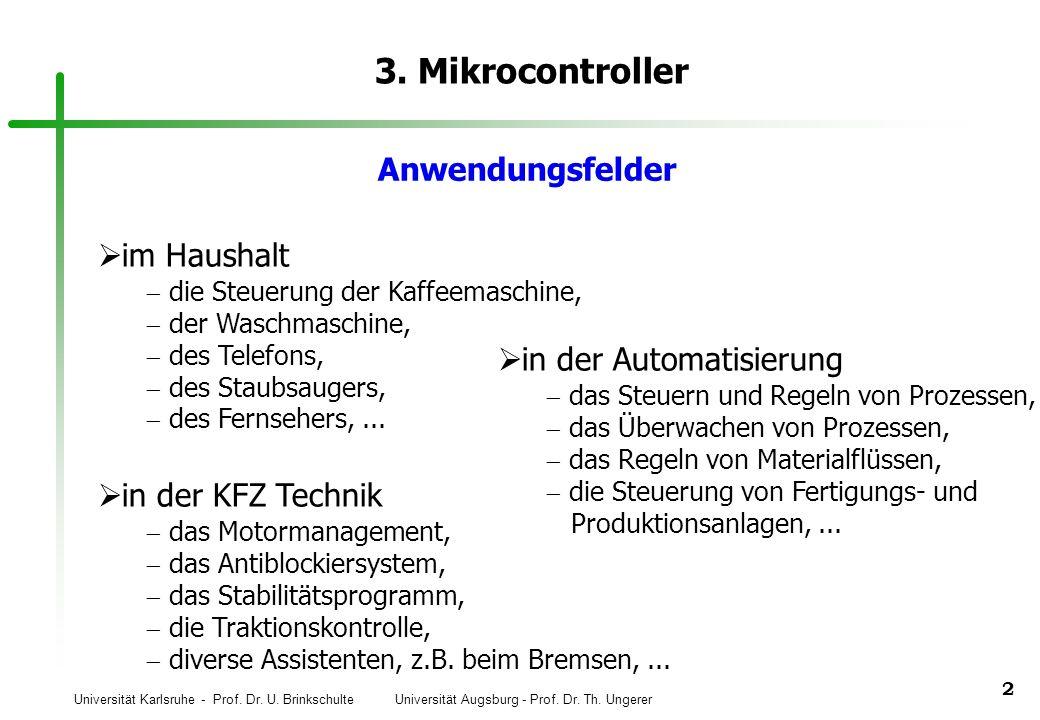 Universität Karlsruhe - Prof. Dr. U. Brinkschulte Universität Augsburg - Prof. Dr. Th. Ungerer 2 3. Mikrocontroller im Haushalt die Steuerung der Kaff