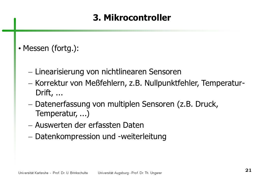 Universität Karlsruhe - Prof. Dr. U. Brinkschulte Universität Augsburg - Prof. Dr. Th. Ungerer 21 3. Mikrocontroller Messen (fortg.): Linearisierung v