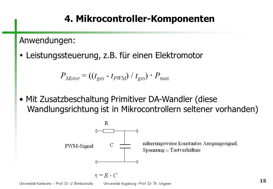 Universität Karlsruhe - Prof. Dr. U. Brinkschulte Universität Augsburg - Prof. Dr. Th. Ungerer 15 4. Mikrocontroller-Komponenten Anwendungen: Leistung