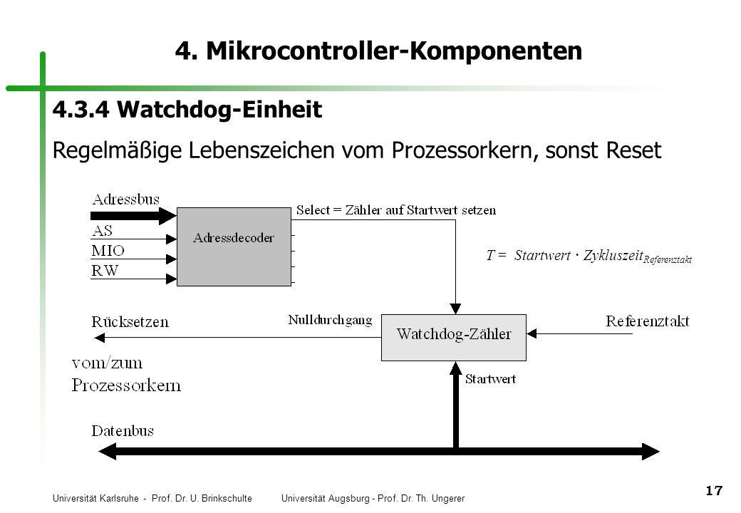 Universität Karlsruhe - Prof. Dr. U. Brinkschulte Universität Augsburg - Prof. Dr. Th. Ungerer 17 4. Mikrocontroller-Komponenten 4.3.4 Watchdog-Einhei