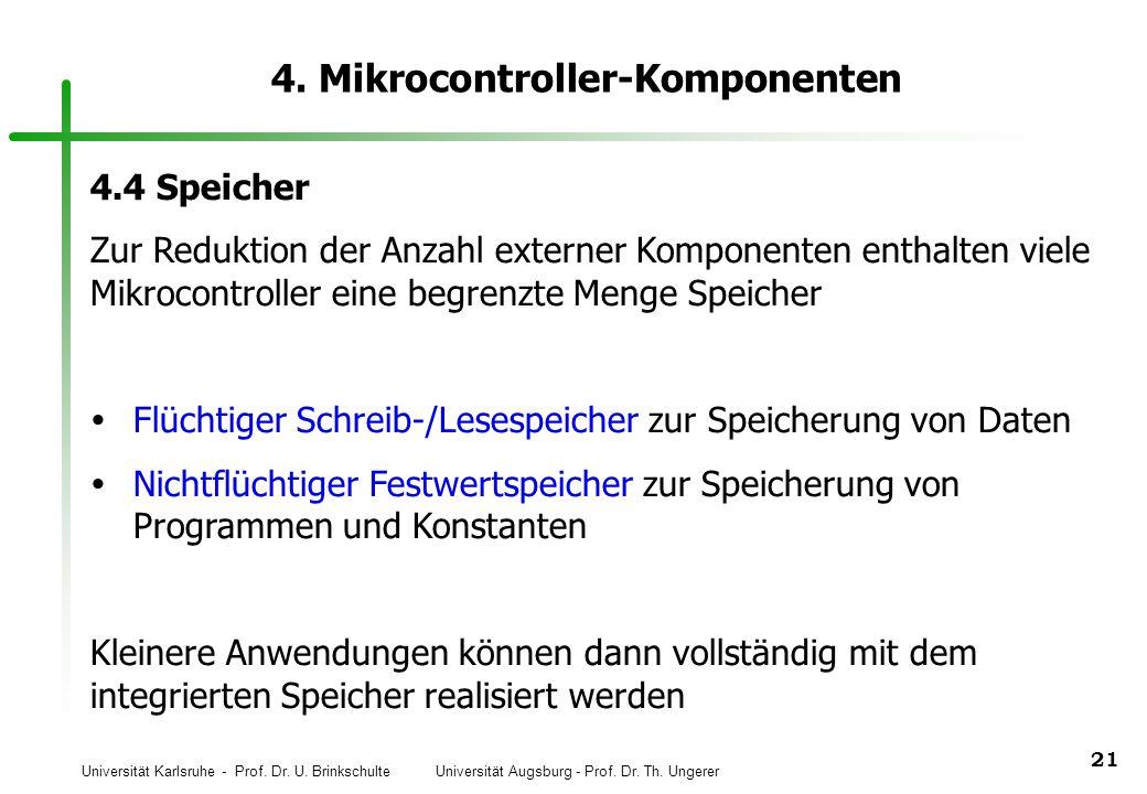 Universität Karlsruhe - Prof. Dr. U. Brinkschulte Universität Augsburg - Prof. Dr. Th. Ungerer 21 4. Mikrocontroller-Komponenten 4.4 Speicher Zur Redu