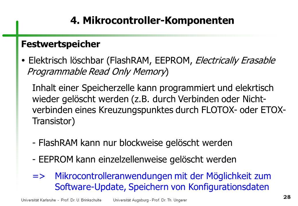 Universität Karlsruhe - Prof. Dr. U. Brinkschulte Universität Augsburg - Prof. Dr. Th. Ungerer 28 4. Mikrocontroller-Komponenten Festwertspeicher Elek