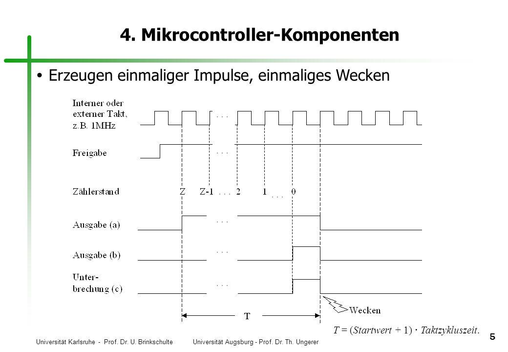 Universität Karlsruhe - Prof. Dr. U. Brinkschulte Universität Augsburg - Prof. Dr. Th. Ungerer 5 4. Mikrocontroller-Komponenten Erzeugen einmaliger Im