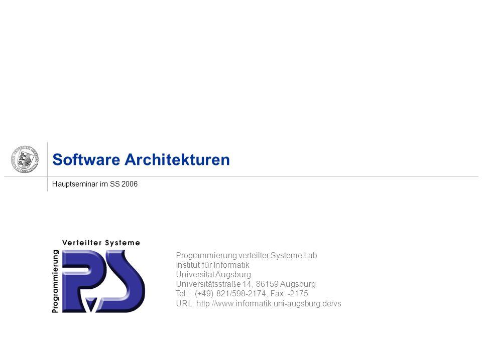 Programmierung verteilter Systeme Lab Institut für Informatik Universität Augsburg Universitätsstraße 14, 86159 Augsburg Tel.: (+49) 821/598-2174, Fax