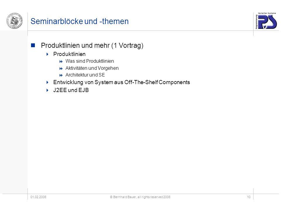 01.02.2006© Bernhard Bauer, all rights reserved 200610 Seminarblöcke und -themen Produktlinien und mehr (1 Vortrag) Produktlinien Was sind Produktlini