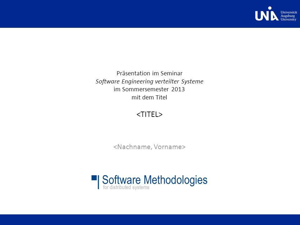 Software Methodologies for distributed systems Hinweis Die vorgegebene Struktur dient lediglich als Anhaltspunkt für ihre Präsentation.