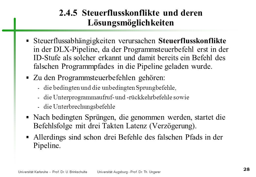 Universität Karlsruhe - Prof. Dr. U. Brinkschulte Universität Augsburg - Prof. Dr. Th. Ungerer 28 2.4.5 Steuerflusskonflikte und deren Lösungsmöglichk