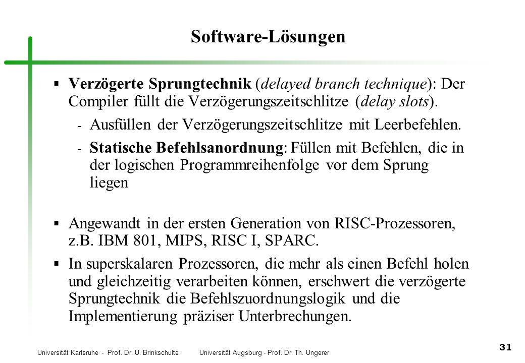 Universität Karlsruhe - Prof. Dr. U. Brinkschulte Universität Augsburg - Prof. Dr. Th. Ungerer 31 Software-Lösungen Verzögerte Sprungtechnik (delayed