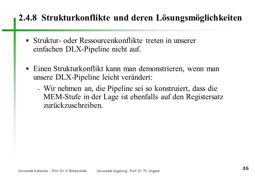 Universität Karlsruhe - Prof. Dr. U. Brinkschulte Universität Augsburg - Prof. Dr. Th. Ungerer 35 2.4.8 Strukturkonflikte und deren Lösungsmöglichkeit