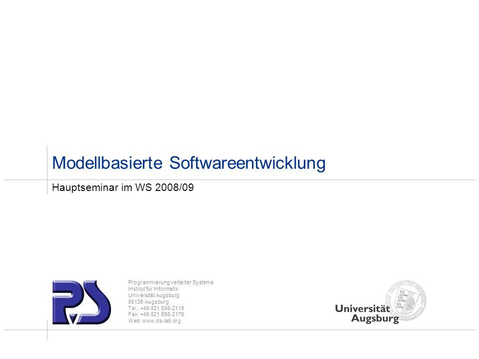 Programmierung verteilter Systeme Institut für Informatik Universität Augsburg 86135 Augsburg Tel.: +49 821 598-2118 Fax: +49 821 598-2175 Web: www.ds