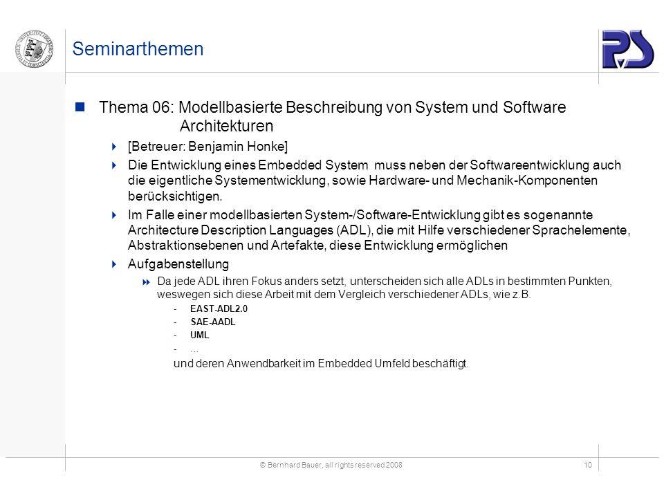 © Bernhard Bauer, all rights reserved 200810 Seminarthemen Thema 06: Modellbasierte Beschreibung von System und Software Architekturen [Betreuer: Benj