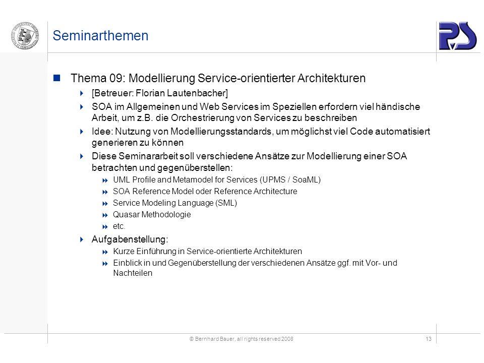 © Bernhard Bauer, all rights reserved 200813 Seminarthemen Thema 09: Modellierung Service-orientierter Architekturen [Betreuer: Florian Lautenbacher]