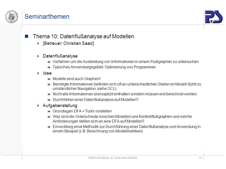 © Bernhard Bauer, all rights reserved 200814 Seminarthemen Thema 10: Datenflußanalyse auf Modellen [Betreuer: Christian Saad] Datenflußanalyse Verfahr