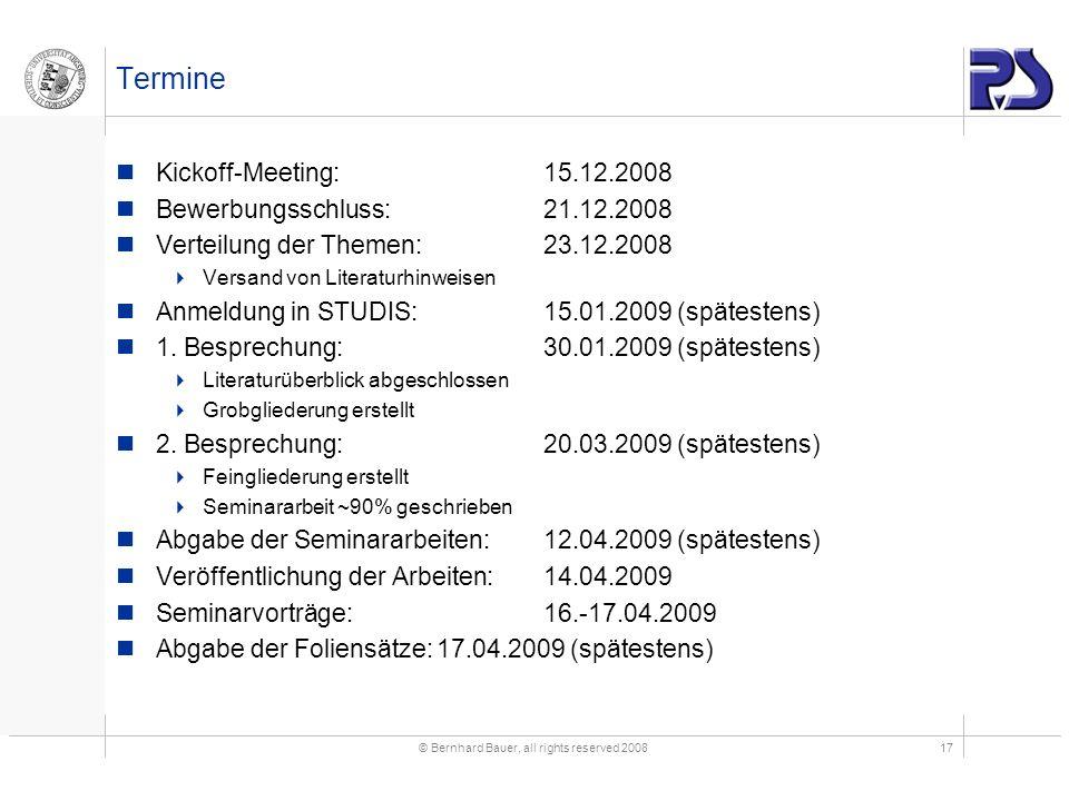 Termine Kickoff-Meeting:15.12.2008 Bewerbungsschluss:21.12.2008 Verteilung der Themen:23.12.2008 Versand von Literaturhinweisen Anmeldung in STUDIS:15