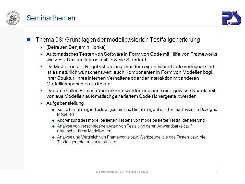 © Bernhard Bauer, all rights reserved 20087 Seminarthemen Thema 03: Grundlagen der modellbasierten Testfallgenerierung [Betreuer: Benjamin Honke] Auto
