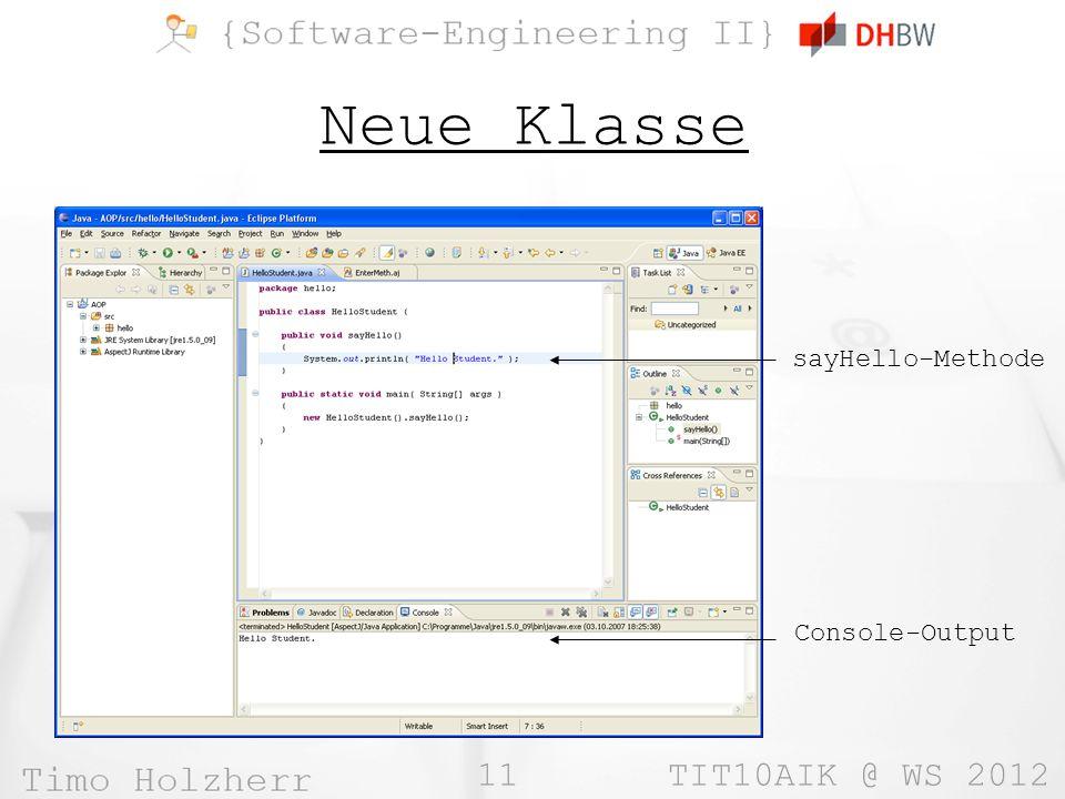 11 TIT10AIK @ WS 2012 Neue Klasse sayHello-Methode Console-Output