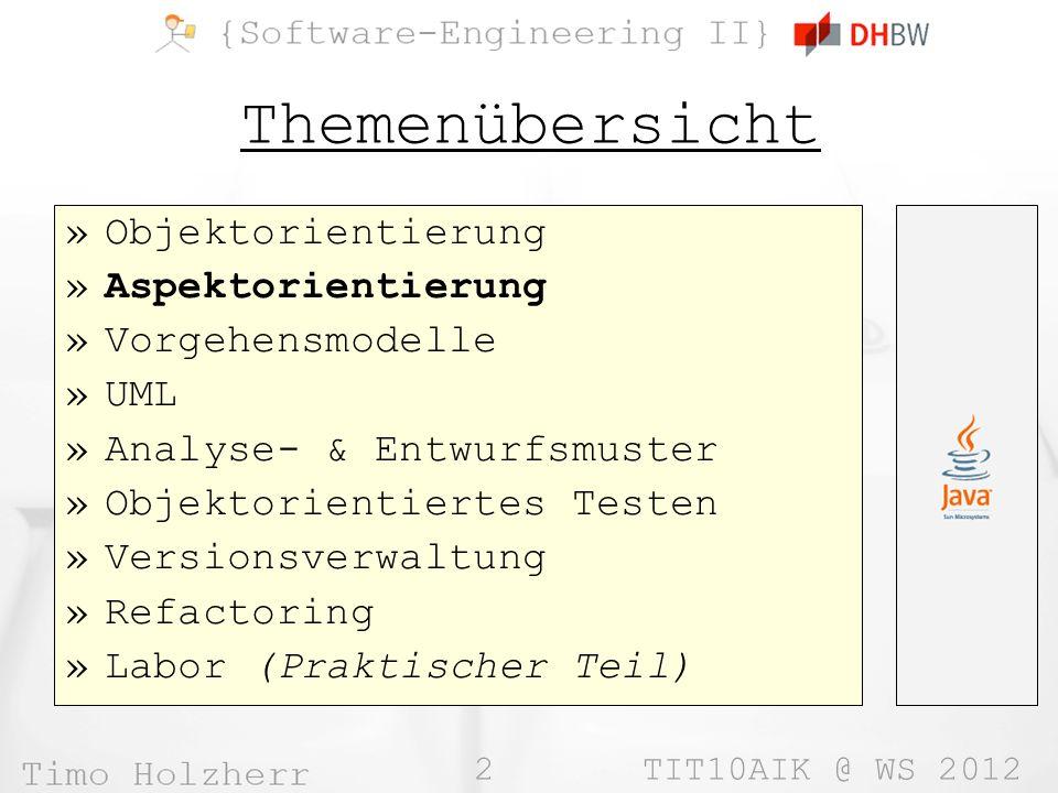 3 TIT10AIK @ WS 2012 Aspektorientierung Projektdokumentation: http://www.eclipse.org/aspectj/doc/released/progguide/