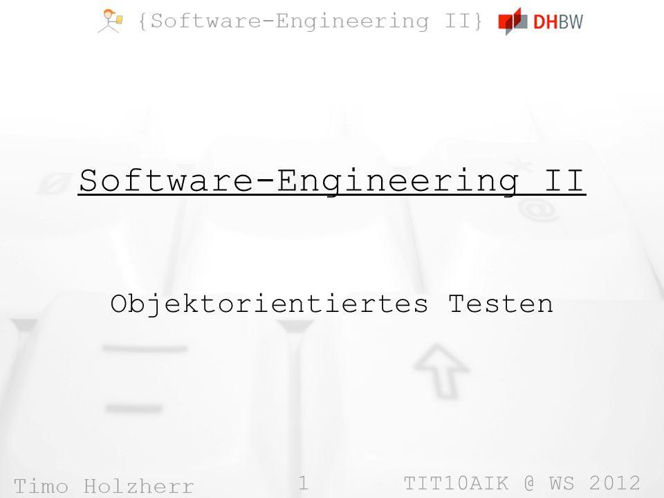 1 TIT10AIK @ WS 2012 Software-Engineering II Objektorientiertes Testen