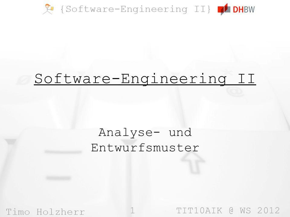 1 TIT10AIK @ WS 2012 Software-Engineering II Analyse- und Entwurfsmuster