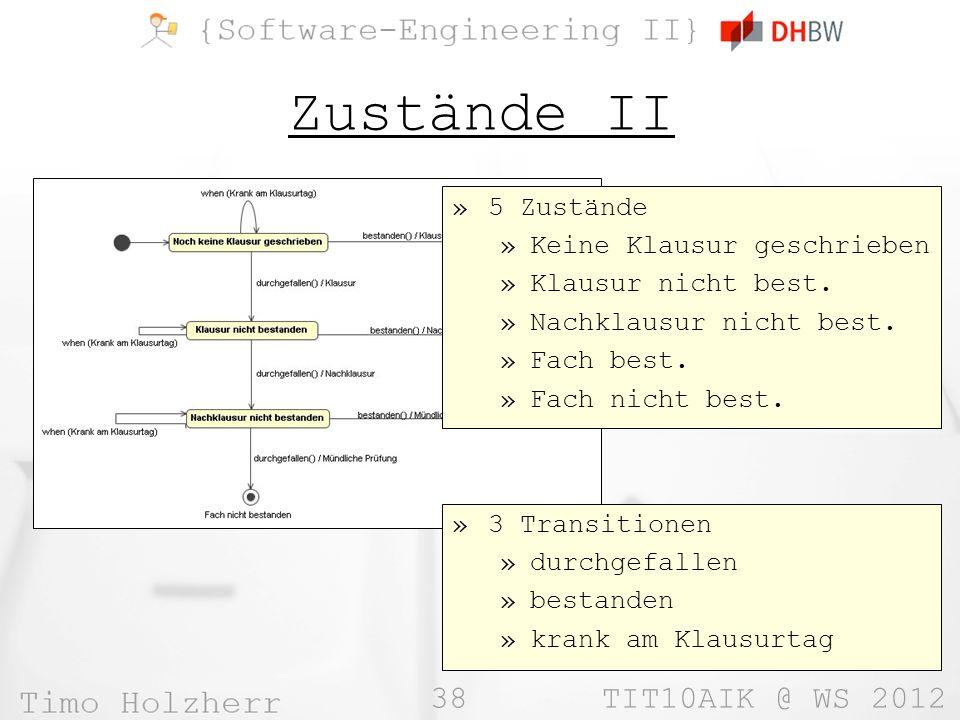 38 TIT10AIK @ WS 2012 Zustände II »5 Zustände »Keine Klausur geschrieben »Klausur nicht best.