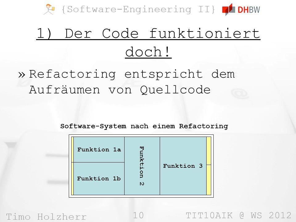 10 TIT10AIK @ WS 2012 1) Der Code funktioniert doch.